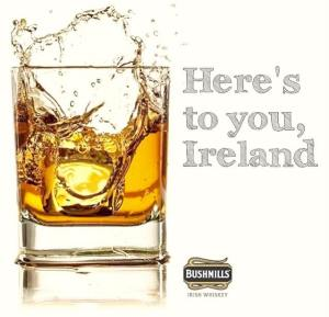 Bushmills heres to you